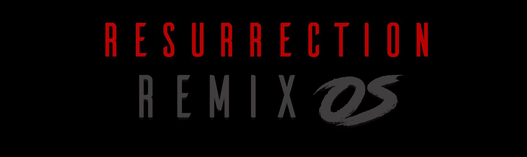 Resurrction Remix