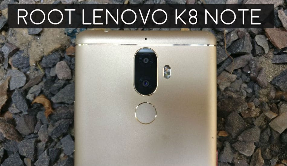 How to Install Custom Recovery and Root Lenovo K8 Note | Techorfy