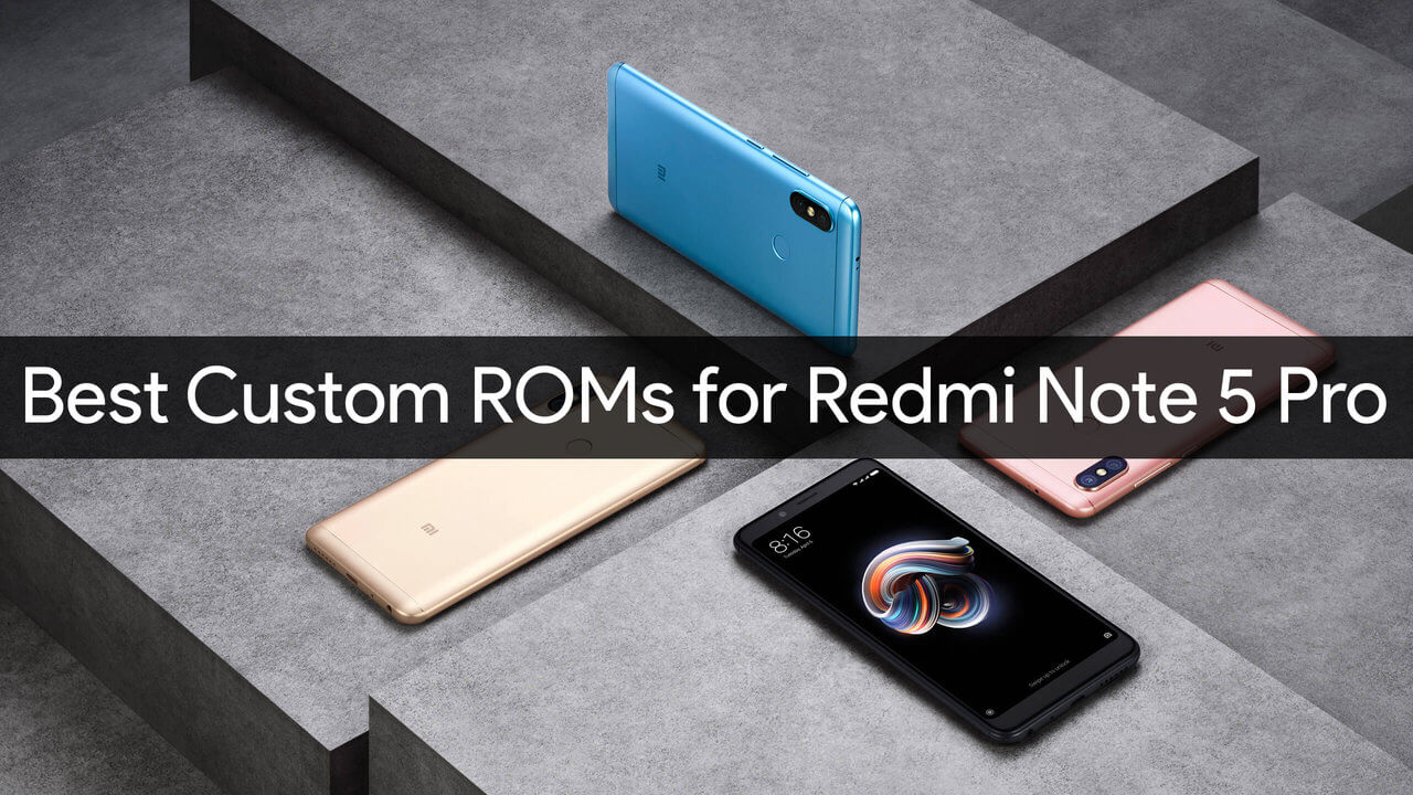 Best Custom Roms For Redmi Note 5 Pro Whyred Android 10