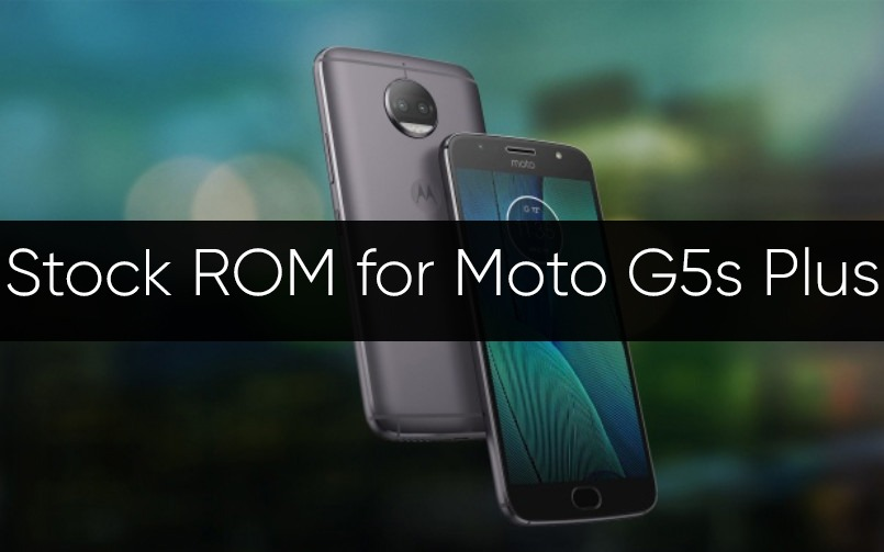 Stock ROM/Firmware for Moto G5s/G5s Plus with Installation