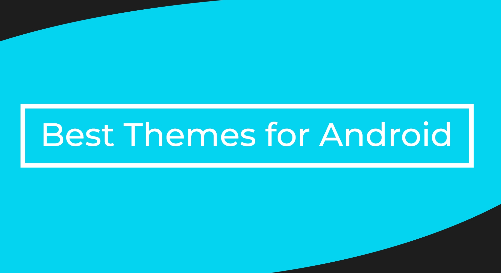 13 Best Themes For Android Free 2020